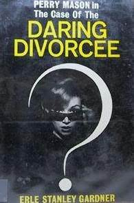 The Case of the Daring Divorcee (A Perry Mason Mystery)