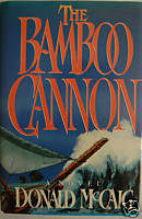 Bamboo Cannon  by  Donald McCaig