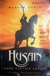 Husain: Sang Ksatria Langit Muhsin Labib