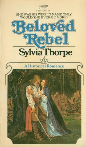Beloved Rebel by Sylvia Thorpe
