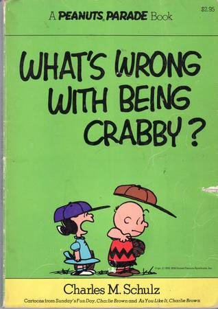 What's Wrong with Being Crabby? (Peanuts Parade)