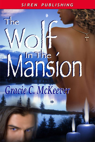 The Wolf in the Mansion Gracie C. McKeever