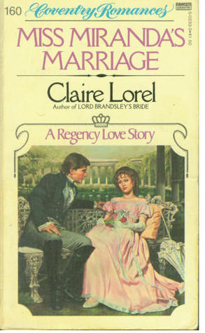 Miss Mirandas Marriage (Coventry Romances, No 160) Claire Lorel