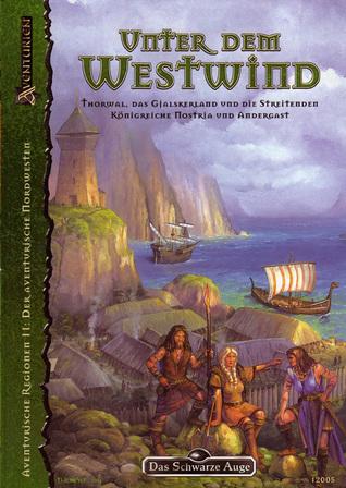 Unter dem Westwind. Thorwal, das Gjalskerland und die streitenden Königreiche Nostria und Andergast Ragnar Schwefel