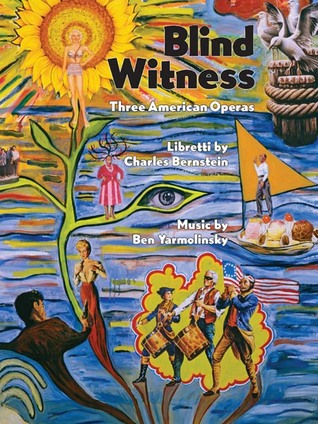 Blind Witness: Three American Operas  by  Charles Bernstein