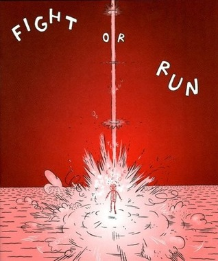 Fight or Run  by  Kevin Huizenga