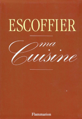Ma cuisine by auguste escoffier reviews discussion for Auguste escoffier ma cuisine