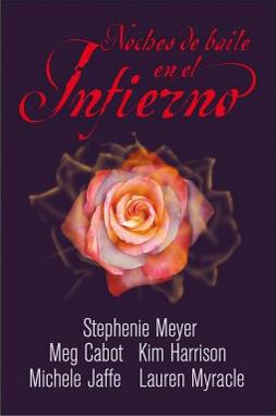 Noches de baile en el infierno - Stephenie Meyer, Meg Cabot, Kim Harrison, Michele Jaffe, Lauren Myracle