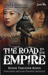 The Road to the Empire: Kisah Takudar Khan, Pangeran Muslim Pewaris Mongol