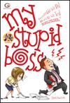 My Stupid Boss: Impossible We Do! Miracle We Try! Bersakit-sakit di Gue, Bersenang-senang di Lo Chaos@work