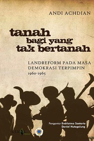 Tanah bagi yang Tak Bertanah: Landreform pada Masa Demokrasi Terpimpin 1960-1965