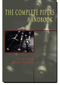 The Complete Pipers Handbook Brett Tidswell