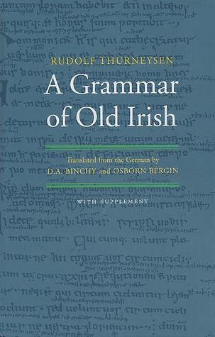 A Grammar Of Old Irish  by  Rudolf Thurneysen