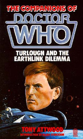 Doctor Who: Turlough and the EarthLink Dilemma Tony  Attwood