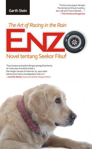 Enzo: The Art of Racing in The Rain: Novel tentang Seekor Filsuf Garth Stein