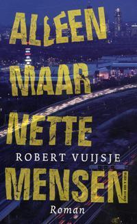 Alleen maar nette mensen (2009) by Robert Vuijsje