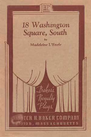 18 Washington Square South: A Comedy In One Act Madeleine LEngle