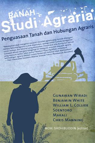 Ranah Studi Agraria: Penguasaan Tanah dan Hubungan Agraris  by  Gunawan Wiradi