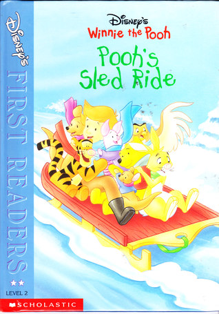 Poohs Sled Ride (Winnie The Pooh/Disney First Readers Level 2) Isabel Gaines