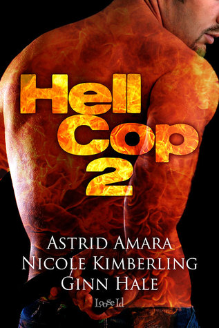 Flashback Friday Book Review:  Hell Cop 2 (Hell Cop #2) by Astrid Amara, Nicole Kimberling and Ginn Hale
