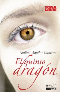 El quinto dragón - Paulina Aguilar
