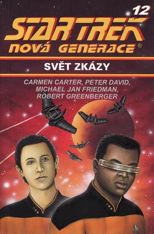 Svět zkázy (Star Trek: Nová generace, #12)  by  Carmen Carter