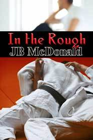 In the Rough (By Degrees, #2)  by  J.B. McDonald