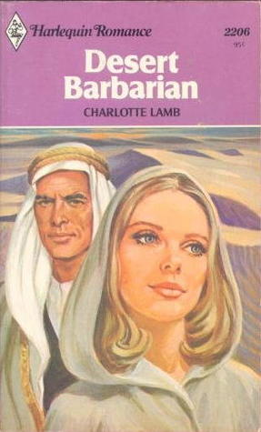 Desert Barbarian (Harlequin Romance, #2206) Charlotte Lamb