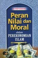 Peran Nilai dan Moral dalam Perekonomian Islam Yusuf al-Qaradawi - يوسف القرضاوي