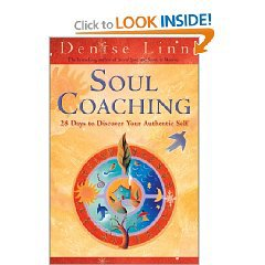 Soul Coaching, 28 Days to Discover Your Authentic Self Denise Linn