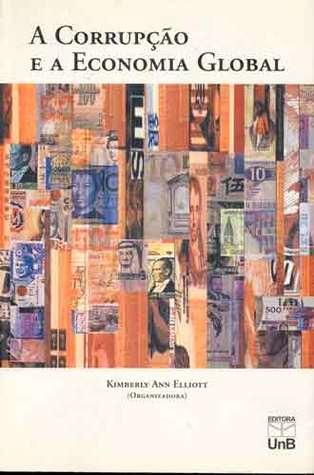 A Corrupção e a Economia Global  by  Kymberly, Ann Elliot.