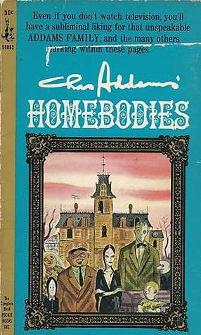Homebodies  by  Charles Addams
