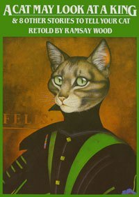 A Cat May Look at a King by Ramsay Wood
