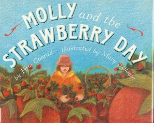 Molly and the Strawberry Day Pam Conrad