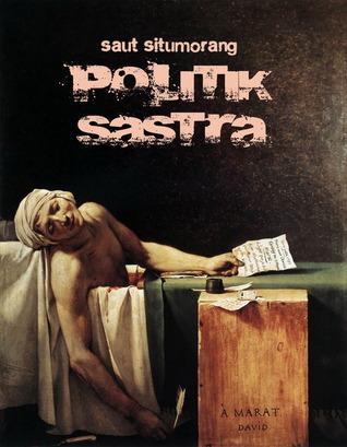 Politik Sastra  by  Saut Situmorang