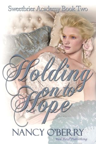 Holding on to Hope (Sweetbrier Academy Series) Nancy O'Berry