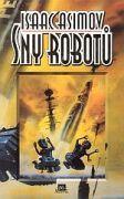 Sny robotů  by  Isaac Asimov