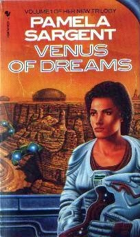 Venus of Dreams (Venus #1) - Pamela Sargent