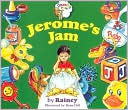 Jeromes Jam  by  Rainey