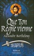 Que ton règne vienne  by  Alexandre Barthélémy