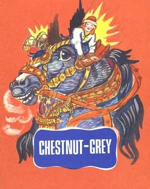 Chestnut-Grey: A Russian Folk Tale  by  M. Bulatov