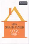 A Casa Quieta (Jornalistas Escritores, Escritores Jornalistas #1)