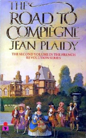 The Road to Compiegne (French Revolution, #2) Jean Plaidy