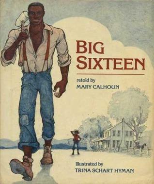 Big Sixteen Mary Calhoun