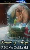 Breath of Magic (Mistletoe Magic, #1) Regina Carlysle