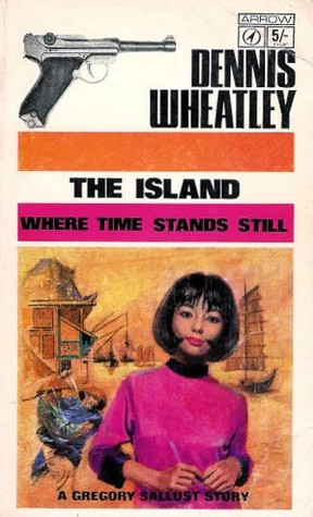 The Island Where Time Stands Still (Gregory Sallust, #9)  by  Dennis Wheatley