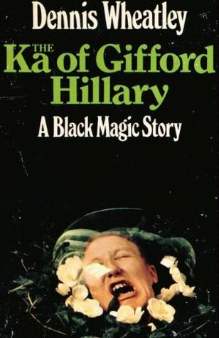The Ka of Gifford Hillary (Black Magic, #5) Dennis Wheatley