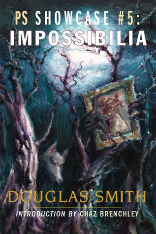 Impossibilia (PS Showcase #5)  by  Douglas  Smith