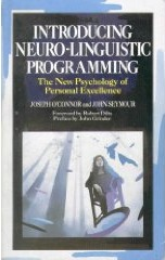 Introducing Neuro-Linguistic Programming: The New Psychology of Personal Excellence  by  Joseph  OConnor