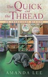 The Quick and the Thread (An Embroidery Mystery, #1)
